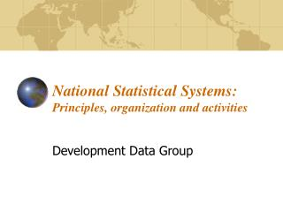 National Statistical Systems: Principles, organization and activities