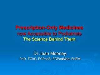 Prescription-Only Medicines now Accessible to Podiatrists The Science Behind Them