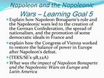 Napoleon and the Napoleonic Wars   Learning Goal 5