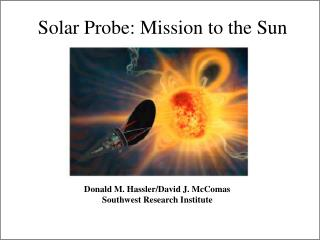 Solar Probe: Mission to the Sun