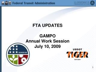 FTA UPDATES  GAMPO Annual Work Session July 10, 2009