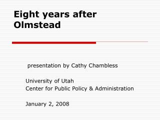 Eight years after Olmstead