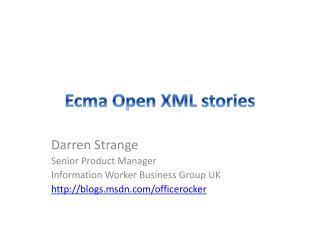 Ecma Open XML stories