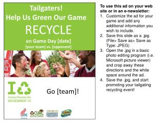 RECYCLE on Game Day [date] [your team] vs. [opponent]