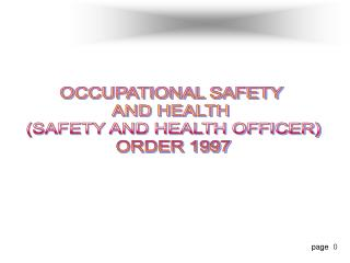 OCCUPATIONAL SAFETY  AND HEALTH  SAFETY AND HEALTH OFFICER ORDER 1997