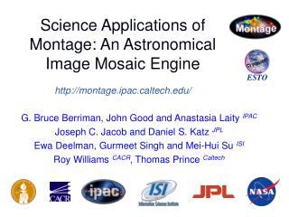 Science Applications of Montage: An Astronomical Image Mosaic Engine  montage.ipacltech