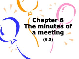 Chapter 6 The minutes of a meeting