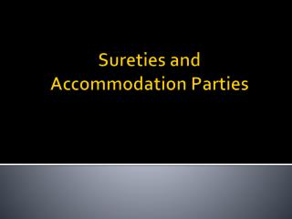 Sureties and Accommodation Parties