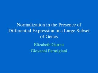 Normalization in the Presence of Differential Expression in a Large Subset of Genes