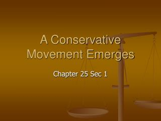 A Conservative Movement Emerges