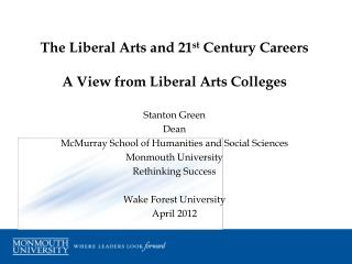 The Liberal Arts and 21 st  Century Careers A View from Liberal Arts Colleges