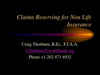 Claims Reserving for Non Life Insurance