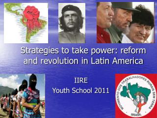 Strategies to take power: reform and revolution in Latin America