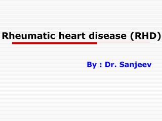 Rheumatic heart disease (RHD)