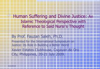 Human Suffering and Divine Justice: An Islamic Theological Perspective with Reference to Said Nursi s Thought