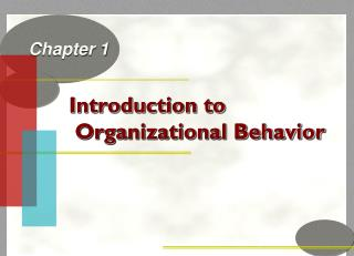 chapter 1 intro to organizational behavior Organizational behavior is the systematic study of human behavior, attitudes and performance within an organizational setting drawing on theory methods and principles from such disciplines as psychology, sociology and cultural anthropology to learn about individual perceptions, values, learning.