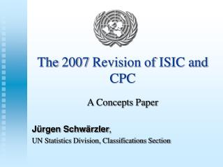 The 2007 Revision of ISIC and CPC