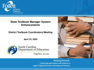State Textbook Manager System Enhancements District Textbook Coordinators Meeting April 22, 2009
