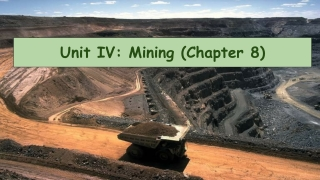 Unit IV: Mining (Chapter 8)