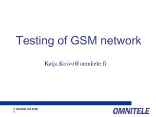 Testing of GSM network