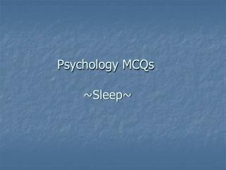 Psychology MCQs  ~Sleep~