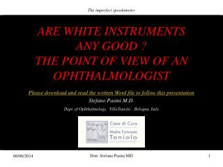 ARE WHITE INSTRUMENTS ANY GOOD  THE POINT OF VIEW OF AN OPHTHALMOLOGIST Please download and read the written Word file t
