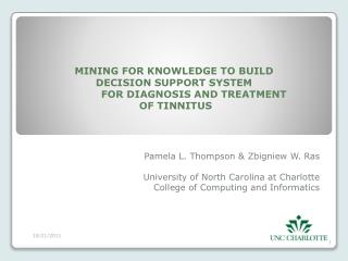 MINING FOR KNOWLEDGE TO  BUILD DECISION  SUPPORT SYSTEM             FOR DIAGNOSIS AND  TREATMENT OF TINNITUS