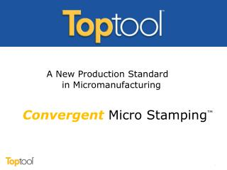 Convergent Micro Stamping