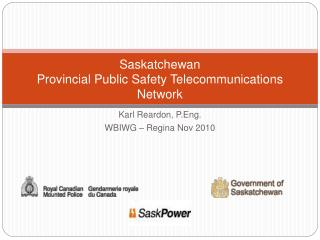 Saskatchewan  Provincial Public Safety Telecommunications Network