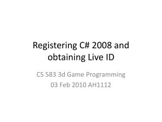 Registering C 2008 and obtaining Live ID
