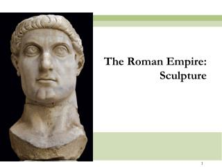 The Roman Empire: Sculpture