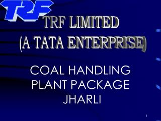 TRF LIMITED  A TATA ENTERPRISE