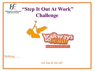 """""""Step It Out At Work"""" Challenge Walking …. for fun & for all!"""