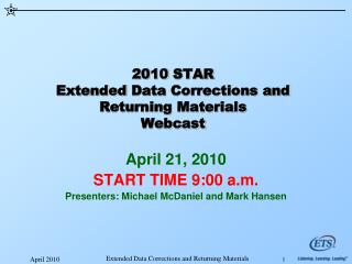 2010  STAR Extended  Data  Corrections and Returning Materials Webcast