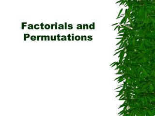 Factorials and Permutations