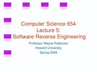 Computer Science 654 Lecture 5:   Software Reverse Engineering