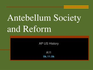 Antebellum Society  and Reform