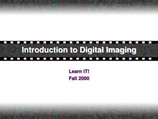 Introduction to Digital Imaging
