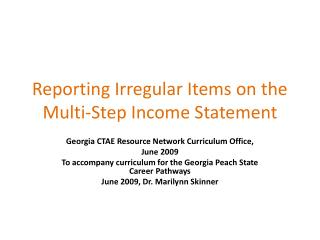 Reporting Irregular Items on the Multi-Step Income Statement