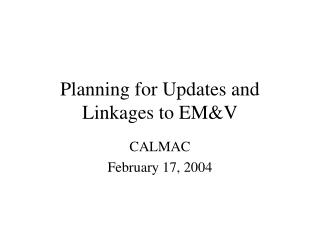 Planning for Updates and Linkages to EM&V