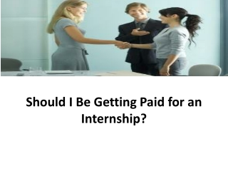 Should I Be Getting Paid for an Internship?