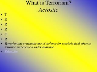 What is Terrorism? Acrostic