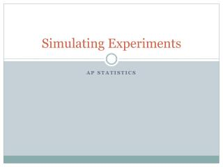 Simulating Experiments