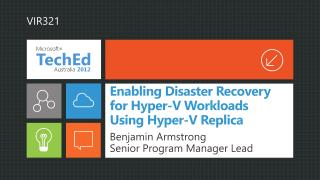 Enabling Disaster Recovery for Hyper-V Workloads Using Hyper-V Replica