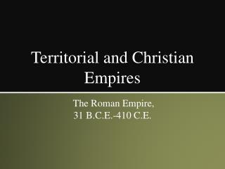Territorial and Christian Empires
