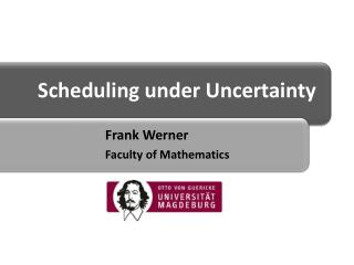 Scheduling under Uncertainty