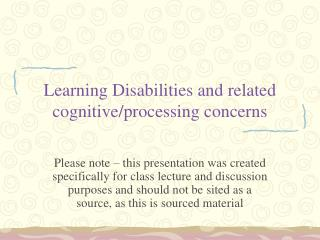 Learning Disabilities and related cognitive/processing concerns