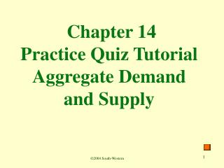 Chapter 14 Practice Quiz Tutorial Aggregate Demand and Supply