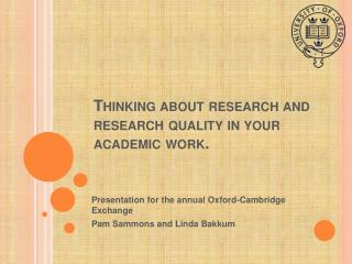 Thinking about research and research quality in your academic work.