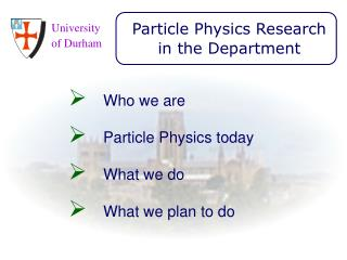Particle Physics Research in the Department